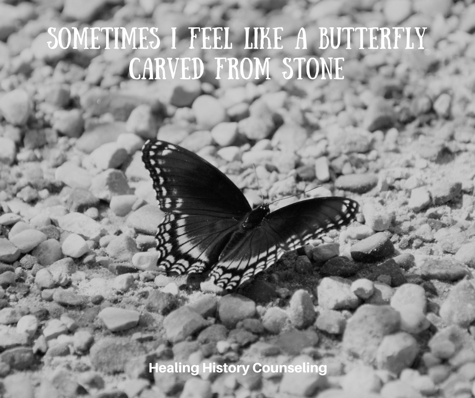 Sometimes I feel like a stone butterfly