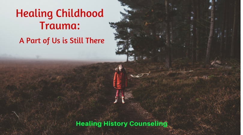 Healing Childhood Trauma: A Piece of Us is Still There